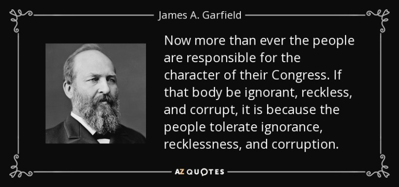 quote-now-more-than-ever-the-people-are-responsible-for-the-character-of-their-congress-if-james-a-garfield-60-62-60